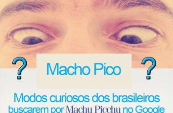 Formas curiosas de buscarem por Machu Picchu no Google do Brasil