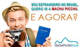 Quero ir a Machu Picchu, sou estrangeiro, e agora?